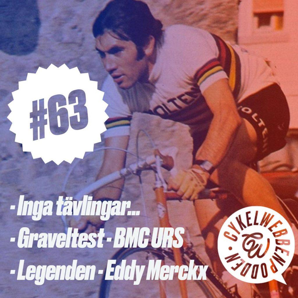 Eddy Merckx är en legend. Hör om hans karriär. Vi har också testat en BMC URS.